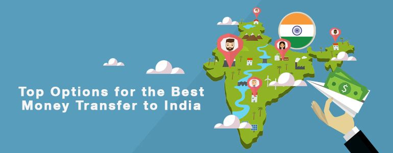 Here Are the Best Ways to Make a Money Transfer to India