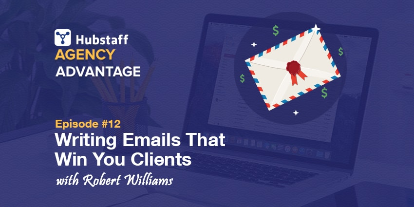 How to Write Email to Clients: Robert Williams's Winning Advice