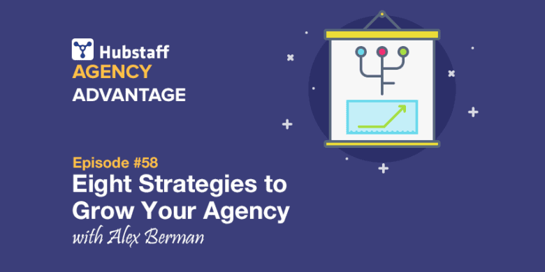 Agency Growth: 8 Strategies Alex Berman Used to Grow His Business to .5M in 'Closed Sales'